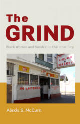 Grind - Black Women and Survival in the Inner City (ISBN: 9780813585055)