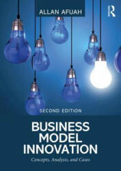 Business Model Innovation - Concepts, Analysis, and Cases (ISBN: 9781138330528)