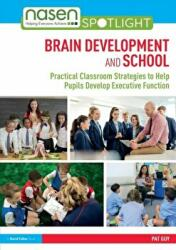 Brain Development and School - Practical Classroom Strategies to Help Pupils Develop Executive Function (ISBN: 9781138494916)
