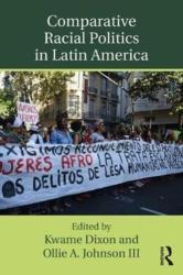 Comparative Racial Politics in Latin America (ISBN: 9781138485303)