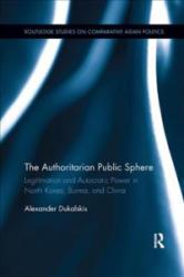 Authoritarian Public Sphere (ISBN: 9781138350670)