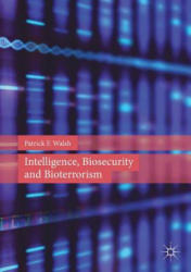 Intelligence, Biosecurity and Bioterrorism (ISBN: 9781137516992)