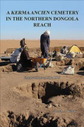 Kerma Ancien Cemetery in the Northern Dongola Reach - Excavations at site H29 (ISBN: 9781784919313)