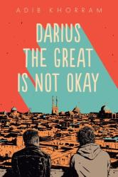 Darius the Great Is Not Okay (ISBN: 9780525553809)