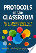 Protocols in the Classroom: Tools to Help Students Read Write Think and Collaborate (ISBN: 9780807759042)