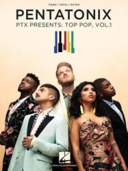 Pentatonix - Ptx Presents: Top Pop, Vol. 1 - Pentatonix (ISBN: 9781540030658)
