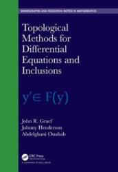 Topological Methods for Differential Equations and Inclusions (ISBN: 9781138332294)