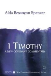 1 Timothy - A New Covenant Commentary (ISBN: 9780718893736)