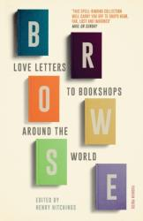 Browse - Love Letters to Bookshops Around the World (ISBN: 9781782272960)