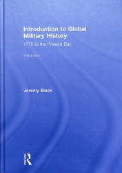Introduction to Global Military History - 1775 to the Present Day (ISBN: 9781138922471)