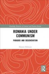 Romania under Communism - DELETANT (ISBN: 9781138707429)