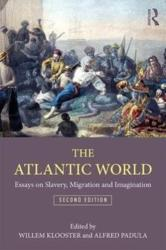 Atlantic World - Essays on Slavery, Migration, and Imagination (ISBN: 9781138285989)