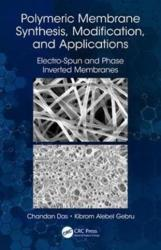 Polymeric Membrane Synthesis, Modification, and Applications - Electro-Spun and Phase Inverted Membranes (ISBN: 9781138585799)