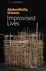 Improvised Lives - Rhythms of Endurance in an Urban South (ISBN: 9781509523368)