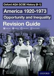 Oxford AQA GCSE History (9-1): America 1920-1973: Opportunity and Inequality Revision Guide (ISBN: 9780198432821)