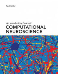 Introductory Course in Computational Neuroscience (ISBN: 9780262038256)