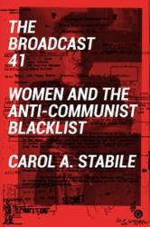 Broadcast 41 - Women and the Anti-Communist Blacklist (ISBN: 9781906897864)