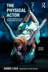 Physical Actor - Contact Improvisation from Studio to Stage (ISBN: 9780415789349)