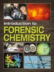 Introduction to Forensic Chemistry (ISBN: 9781498763103)