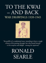 To the Kwai - and Back - War Drawings 1939-1945 (ISBN: 9780285644205)