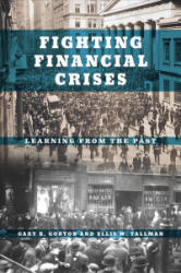 Fighting Financial Crises - Learning from the Past (ISBN: 9780226479514)