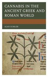Cannabis in the Ancient Greek and Roman World - Alan Sumler (ISBN: 9781498560351)