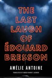 Last Laugh of Edouard Bresson (ISBN: 9781503904521)