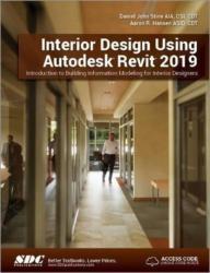 Interior Design Using Autodesk Revit 2019 (ISBN: 9781630571832)