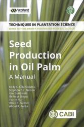 Seed Production in Oil Palm - A Manual (ISBN: 9781786395887)