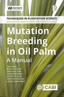Mutation Breeding in Oil Palm - A Manual (ISBN: 9781786396211)