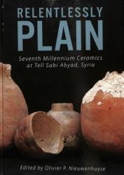 Relentlessly Plain - Seventh Millennium Ceramics at Tell Sabi Abyad, Syria (ISBN: 9781789250848)