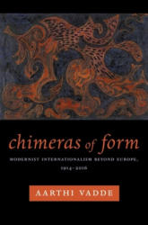 Chimeras of Form - Aarthi Vadde (ISBN: 9780231180252)