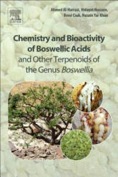 Chemistry and Bioactivity of Boswellic Acids and Other Terpenoids of the Genus Boswellia - Al-Harrasi, Ahmed (Professor of Organic Chemistry and Chair of Oman's Medicinal Plants and Marine Natural Products, University of Nizwa, Oman), Hussai (ISBN: 978008