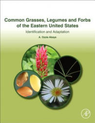 Common Grasses, Legumes and Forbs of the Eastern United States - Identification and Adaptation (ISBN: 9780128139516)