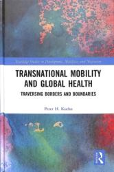 Transnational Mobility and Global Health - Traversing Borders and Boundaries (ISBN: 9780815357469)