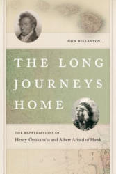 Long Journeys Home - The Repatriations of Henry `Opukaha`ia and Albert Afraid of Hawk (ISBN: 9780819576842)