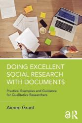 Doing Excellent Social Research with Documents - Grant, Aimee (ISBN: 9781138038660)