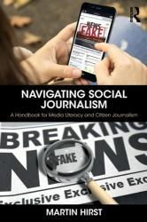 Navigating Social Journalism - Hirst, Martin (ISBN: 9781138225008)