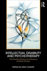 Intellectual Disability and Psychotherapy - The Theories, Practice and Influence of Valerie Sinason (ISBN: 9781138323629)