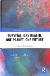 Survival: One Health, One Planet, One Future (ISBN: 9781138334953)