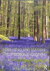 Managing and Leading Organizational Change - Hughes, Mark (ISBN: 9781138577411)