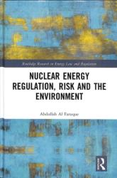 Nuclear Energy Regulation, Risk and The Environment - Abdullah Al Faruque (ISBN: 9780815375357)