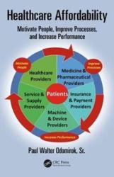 Healthcare Affordability - Motivate People, Improve Processes, and Increase Performance (ISBN: 9781138553514)
