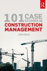 101 Case Studies in Construction Management (ISBN: 9780815361985)