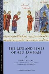 Life and Times of Abu Tammam (ISBN: 9781479868025)