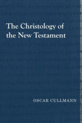 Christology of the New Testament (ISBN: 9781481309547)