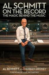 Al Schmitt on the Record - Al Schmitt, Maureen Droney (ISBN: 9781495061059)
