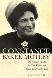 Constance Baker Motley - One Woman's Fight for Civil Rights and Equal Justice under Law (ISBN: 9780817359331)