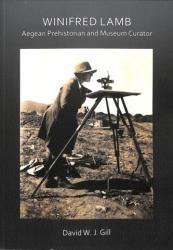 Winifred Lamb: Aegean Prehistorian and Museum Curator (ISBN: 9781784918798)