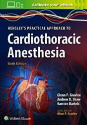 Hensley's Practical Approach to Cardiothoracic Anesthesia (ISBN: 9781496372666)